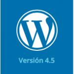 WordPress 4.5 ¿merece la pena?