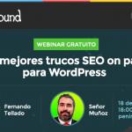 Los mejores trucos SEO on page en WordPress (webinar gratuito)