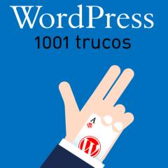 1001 Trucos WordPress – El libro de recetas rápidas de WordPress que querrás tener siempre a mano