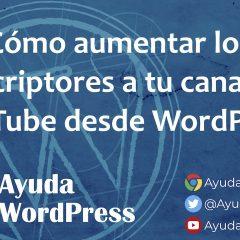 Cómo añadir un botón de suscripción y vídeos de YouTube en WordPress