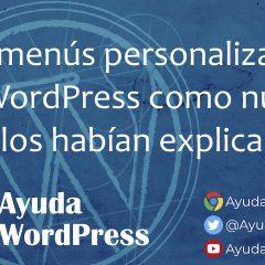 Los menús personalizados de WordPress como nunca te los habían explicado
