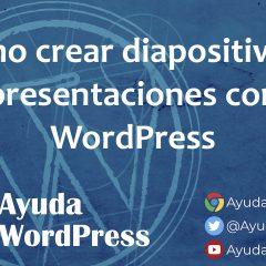 Cómo crear diapositivas y presentaciones completas desde WordPress
