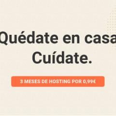 Quédate en casa y cuídate – Y para tus proyectos web 3 meses de hosting por menos de 1 euro